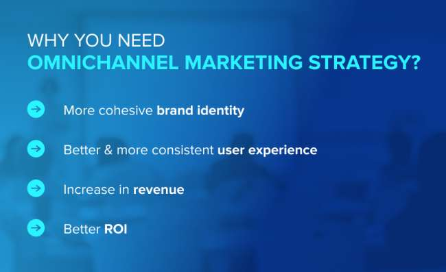 The benefits of omnichannel marketing strategy